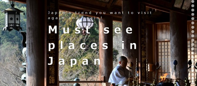 Must see places in Japan TOP 40, Japan's trend you want to visit again & again!